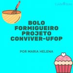 Bolo Formigueiro – Projeto Conviver